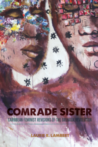Cover of Comrade Sister- Caribbean Feminist Revisions of the Grenada Revolution